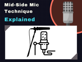 Mid-Side Mic Technique Explained