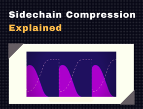 Sidechain Compression Explained - What is Sidechain Compression