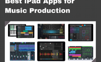 Best iPad Apps for Music Production